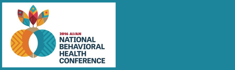 2016 AI/AN Behavioral Health Conference