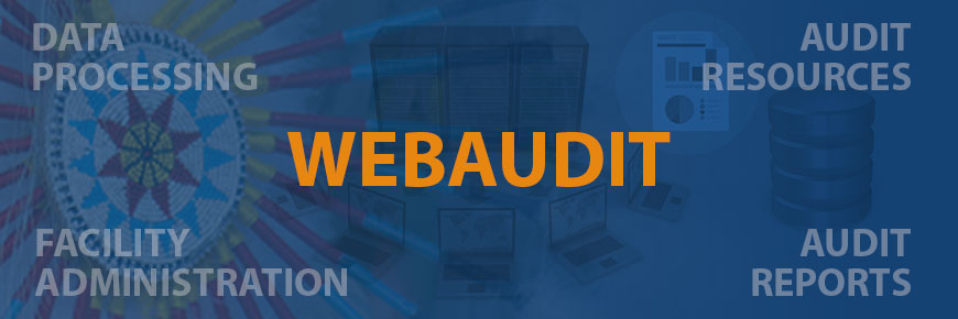 WebAudit - Data Processing | Audit Resources | Facility Adminstration | Audit Reports