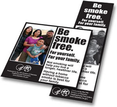 Be smoke free. For yourself. For your family.