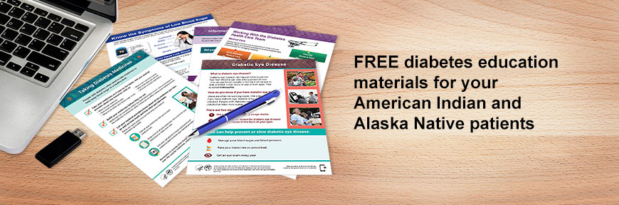 FREE diabetes education materials for your American Indian and Alaska Native patients