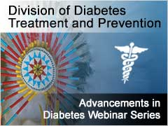 Division of Diabetes Treatment and Prevention - Advancements in Diabetes Seminars