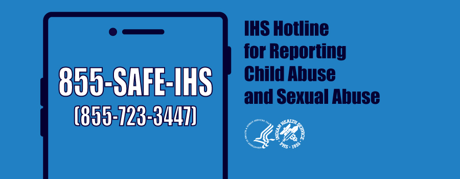 IHS Hotline for Reporting Child Abuse and Sexual Abuse